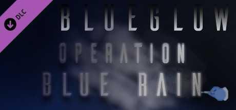 BlueGlow - Operation Blue Rain