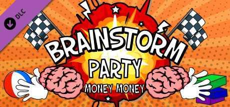 Brainstorm Party ~ Money Money