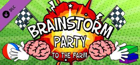 Brainstorm Party ~ To the Farm
