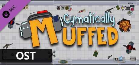 Cymatically Muffed - Soundtrack