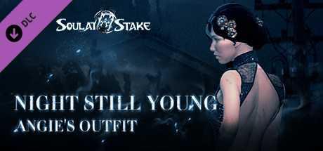 灵魂筹码 - 安琪夜未央礼服 Soul at Stake - Night Still Young Angie's Outfit