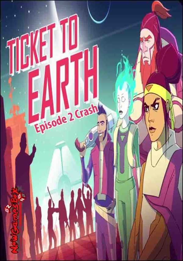 Ticket to Earth Episode 2