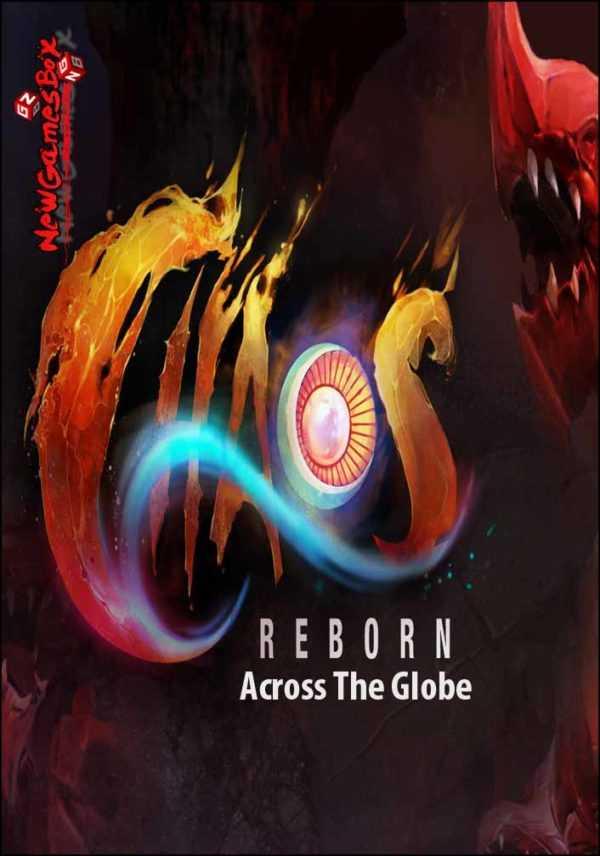 Chaos Reborn Across The Globe