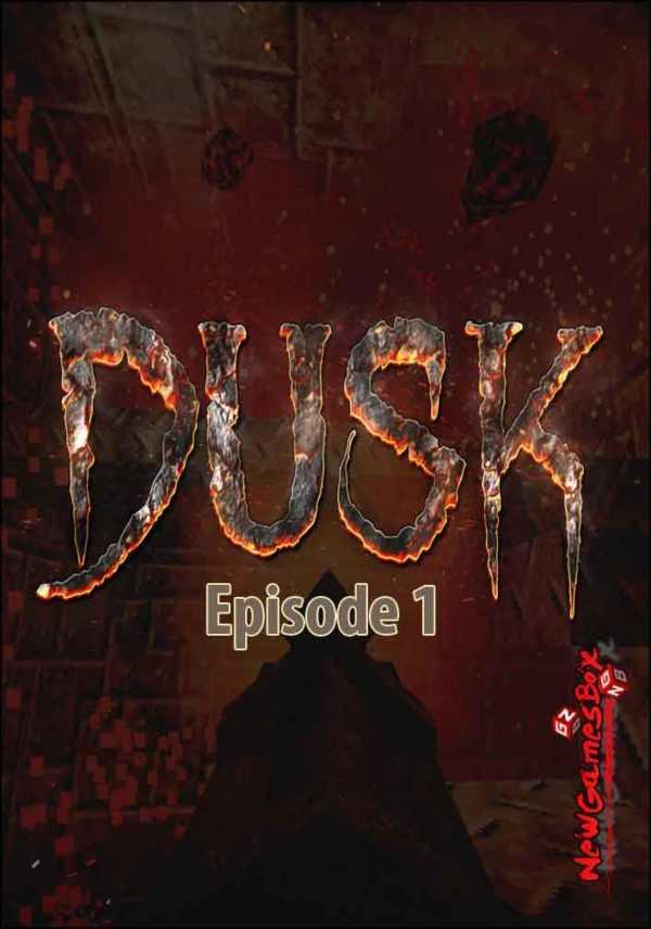 DUSK Episode 1