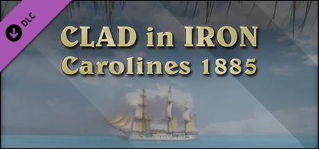 Clad In Iron: Carolines 1885