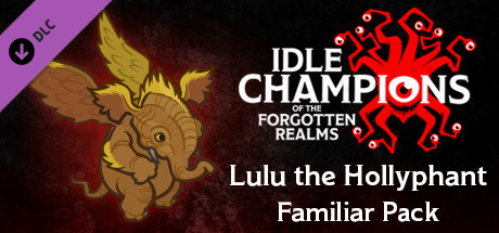 Idle Champions - Lulu the Hollyphant Familiar Pack