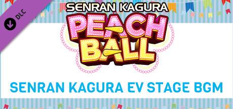 SENRAN KAGURA Peach Ball - SENRAN KAGURA EV Stage BGM