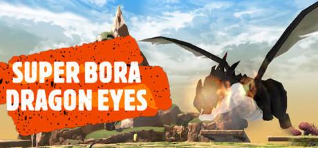 Super Bora Dragon Eyes