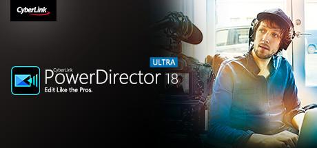 CyberLink PowerDirector 18 Ultra - Video editing, Video editor, making videos