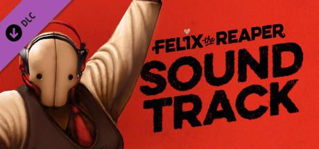 Felix The Reaper - Soundtrack