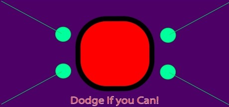 Dodge If you Can!