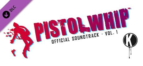 Pistol Whip Official Soundtrack Vol. 1
