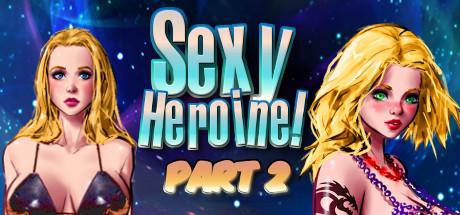 Sexy Heroine! Part 2