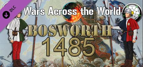 Wars Across The World: Bosworth 1485