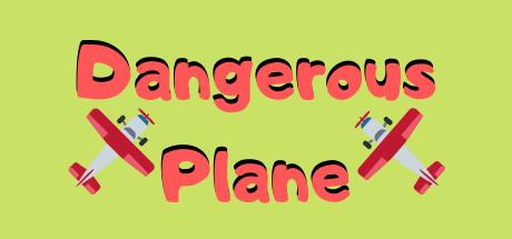 Dangerous Plane