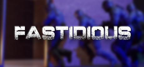 Fastidious