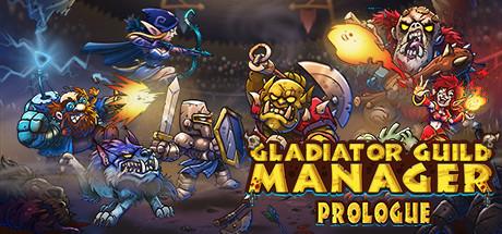 Gladiator Guild Manager: Prologue