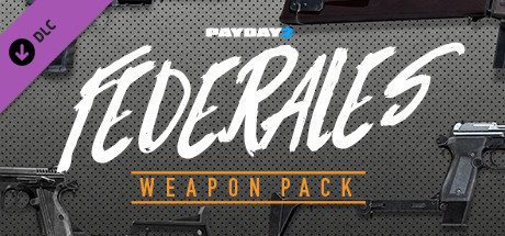 PAYDAY 2: Federales Weapon Pack