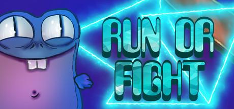 RUN OR FIGHT