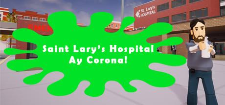 Saint Lary's Hospital - Ay Corona!