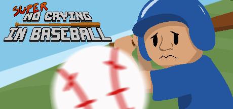 Super No Crying in Baseball