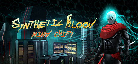 Synthetic Blood: Mind Shift