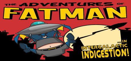 The Adventures of Fatman: Intergalactic Indigestion