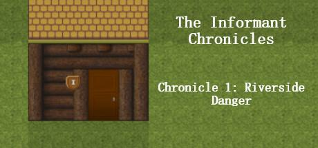 The Informant Chronicles- Chronicle 1: Riverside Danger Part 1