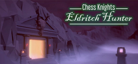 Chess Knights: Eldritch Hunter