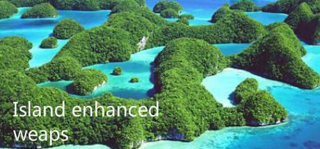 Island enhanced weaps