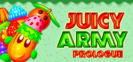 Juicy Army: Prologue