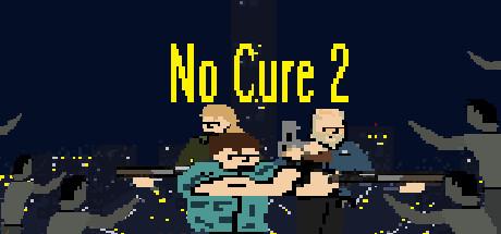 No Cure 2