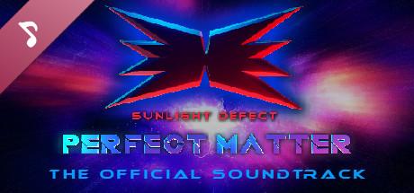 PERFECT MATTER Soundtrack
