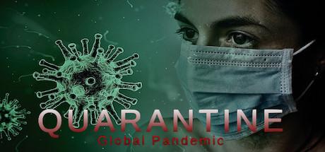 Quarantine: Global Pandemic