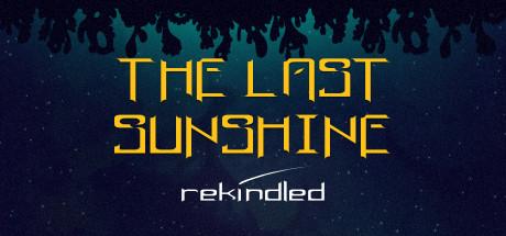 The Last Sunshine: Rekindled