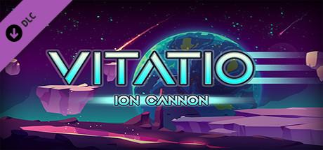 VITATIO 3 - Ion Cannon Unlocked