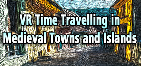 VR Time Travelling in Medieval Towns and Islands: Magellan's Life in ancient Europe, the Great Exploration Age, and A.D.1500 Time Machine