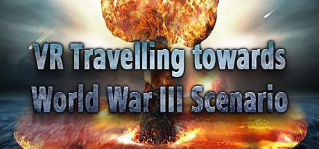 VR Travelling towards World War III Scenario: Post Nuclear War Earth Fantasy