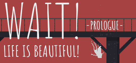 Wait! Life is Beautiful! Prologue