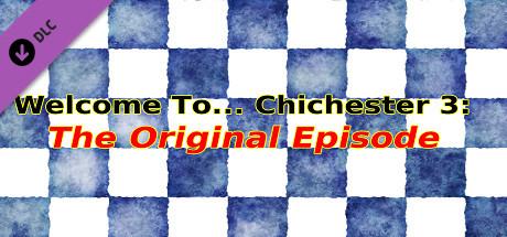 Welcome To... Chichester 3 : Original Episode