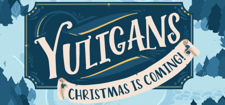 Yuligans: Christmas is Coming!