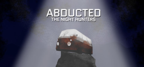 Abducted: The Night Hunters
