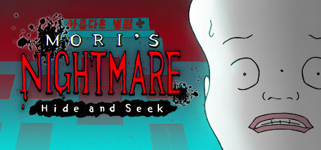 Mori's Nightmare : Hide and seek