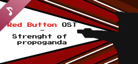 Red Button OST - Strength of propaganda
