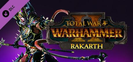 Total War: WARHAMMER II - Rakarth