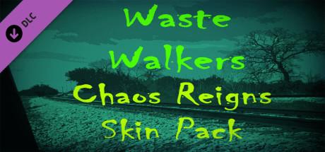 Waste Walkers Chaos Reigns Skin Pack
