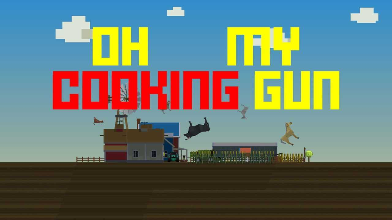 Oh My Cooking Gun